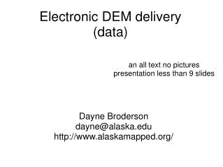 Electronic DEM delivery data