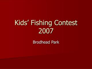 Kids  Fishing Contest 2007