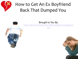 How to Get an Ex Boyfriend Back That Dumped You