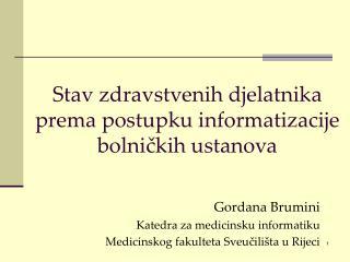 Stav zdravstvenih djelatnika prema postupku informatizacije bolnickih ustanova