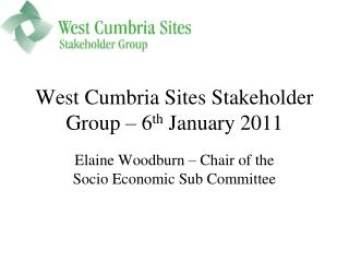 West Cumbria Sites Stakeholder Group   6th January 2011