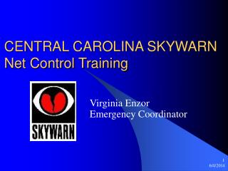 CENTRAL CAROLINA SKYWARN Net Control Training