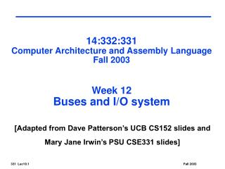 14:332:331 Computer Architecture and Assembly Language Fall 2003   Week 12 Buses and I