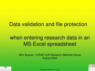 When entering research data in an MS Excel spreadsheet