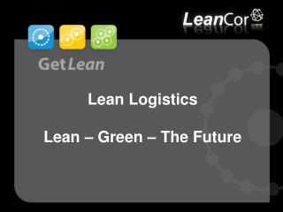 Lean Logistics  Lean   Green   The Future