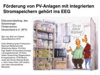 F rderung von PV-Anlagen mit integrierten Stromspeichern geh rt ins EEG