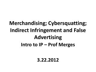 Merchandising; Cybersquatting; Indirect Infringement and False Advertising