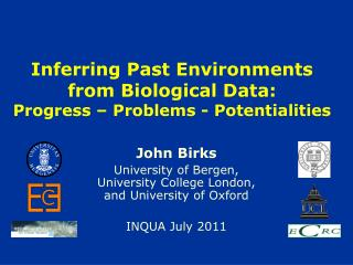 Inferring Past Environments from Biological Data:  Progress   Problems - Potentialities