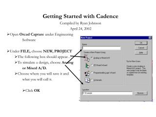 Getting Started with Cadence Compiled by Ryan Johnson  April 24, 2002 Open Orcad Capture under Engineering  Software  Un
