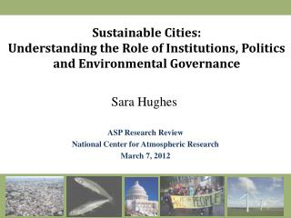 Sustainable Cities: Understanding the Role of Institutions, Politics and Environmental Governance