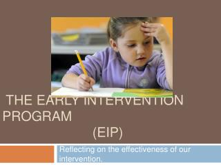 THE EARLY INTERVENTION PROGRAM                          EIP