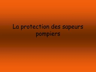 La protection des sapeurs pompiers