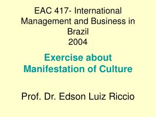 EAC 417- International Management and Business in Brazil 2004