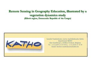 Remote Sensing in Geography Education, illustrated by a vegetation dynamics study Kikwit region, Democratic Republic of
