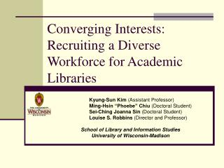 Converging Interests: Recruiting a Diverse Workforce for Academic Libraries