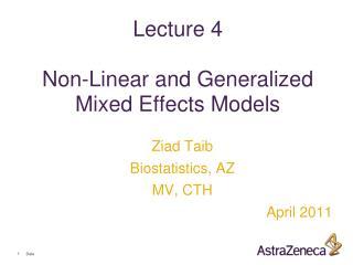 Ziad Taib Biostatistics, AZ MV, CTH April 2011