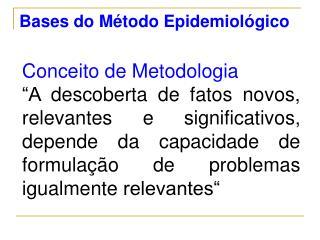 Bases do M todo Epidemiol gico