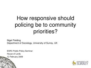 How responsive should policing be to community priorities