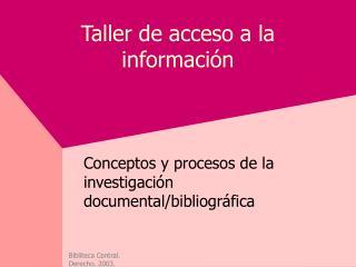 Taller de acceso a la informaci n