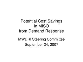 Potential Cost Savings in MISO  from Demand Response