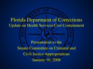 Florida Department of Corrections Update on Health Services Cost Containment
