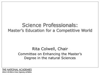 Science Professionals:  Master s Education for a Competitive World