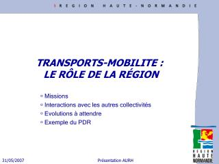 TRANSPORTS-MOBILITE :  LE R LE DE LA R GION