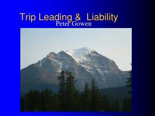 Trip Leading   Liability