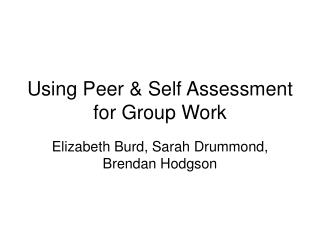 Using Peer  Self Assessment for Group Work