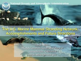 The U.S. Marine Mammal Stranding Network: Accomplishments and Future Directions