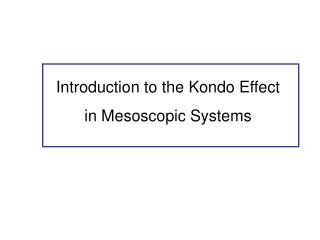 Introduction to the Kondo Effect in Mesoscopic Systems
