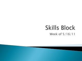 Skills Block