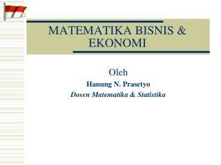 MATEMATIKA BISNIS  EKONOMI