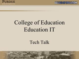 College of Education Education IT