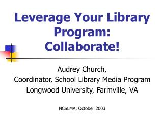 Leverage Your Library Program:  Collaborate