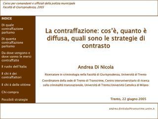 Andrea Di Nicola Ricercatore in criminologia nella Facolt  di Giurisprudenza, Universit  di Trento Coordinatore della se