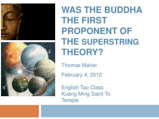 WAS THE BUDDHA THE FIRST PROPONENT OF THE SUPERSTRING THEORY