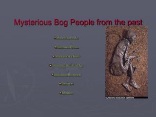 Mysterious Bog People from the past