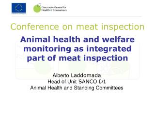Animal health and welfare monitoring as integrated part of meat inspection