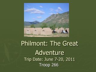 Philmont: The Great Adventure  Trip Date: June 7-20, 2011