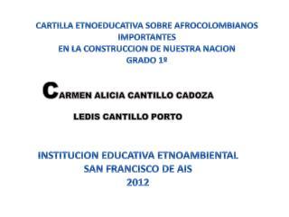 CARTILLA ETNOEDUCATIVA SOBRE AFROCOLOMBIANOS IMPORTANTES EN LA CONSTRUCCION DE NUESTRA NACION  GRADO 1
