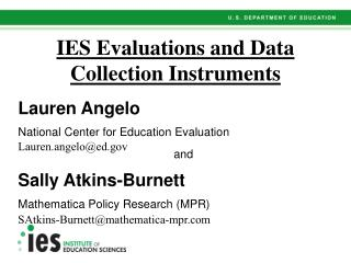 IES Evaluations and Data  Collection Instruments