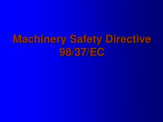Machinery Safety Directive 98