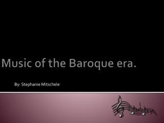 Music of the Baroque era.