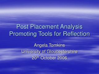 Post Placement Analysis Promoting Tools for Reflection