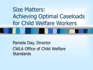 Size Matters: Achieving Optimal Caseloads for Child Welfare Workers
