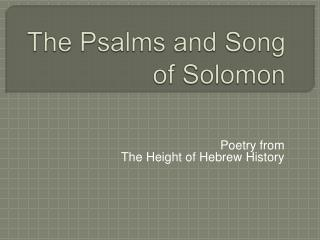 The Psalms and Song of Solomon