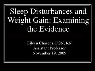 Sleep Disturbances and Weight Gain: Examining the Evidence