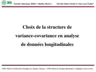 Choix de la structure de  variance-covariance en analyse  de donn es longitudinales