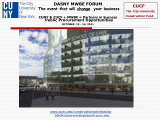 DASNY MWBE FORUM  The event that will change  your business   CUNY  CUCF  MWBE  Partners in Success  OCTOBER  13 - 14, 2